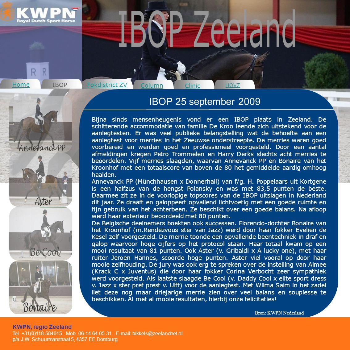 nr. Home IBOP KWPN, regio Zeeland Tel. +31(0)118-584015.