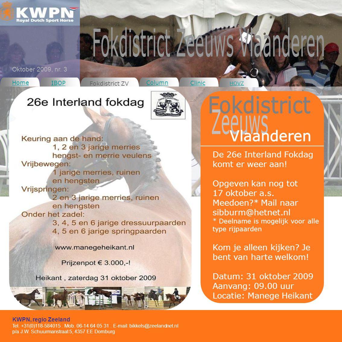Column Clinic KWPN, regio Zeeland Tel. +31(0)118-584015.
