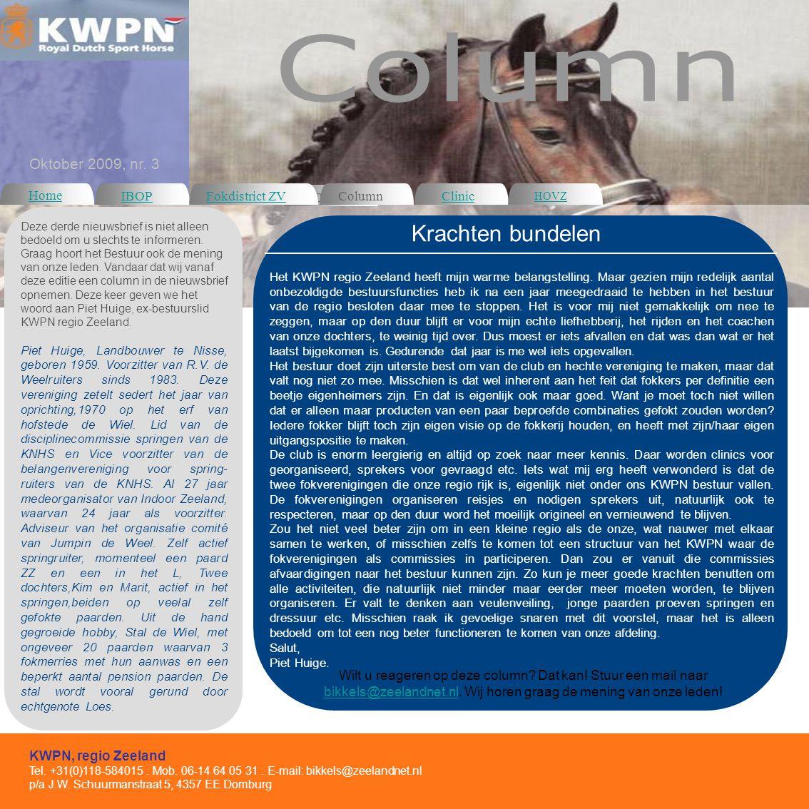 Home IBOP Column Clinic KWPN, regio Zeeland Tel. +31(0)118-584015.
