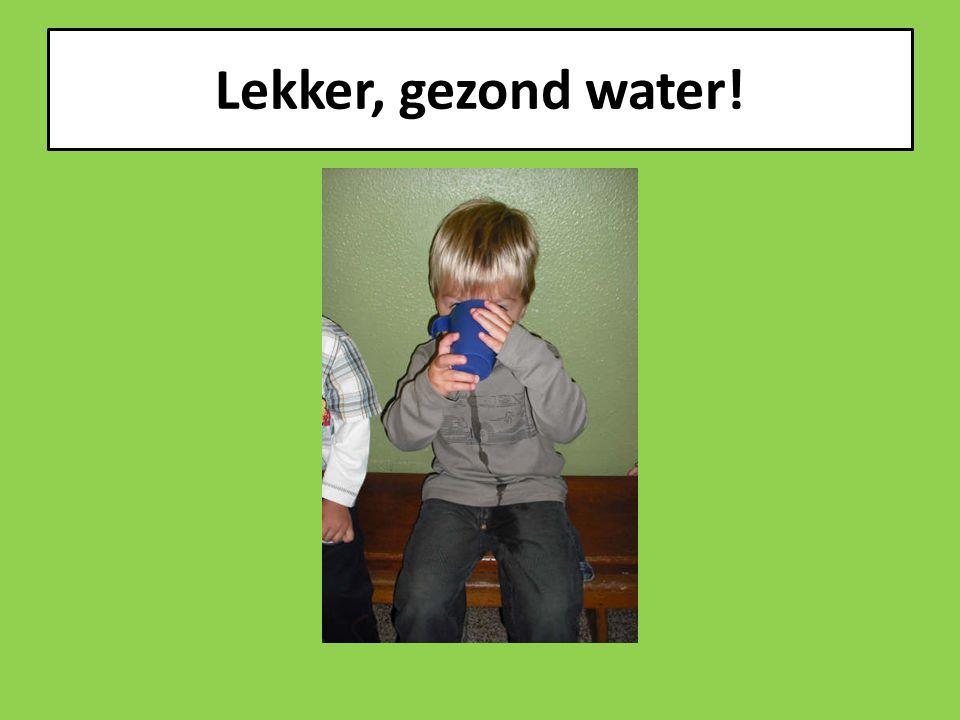 Lekker, gezond water!