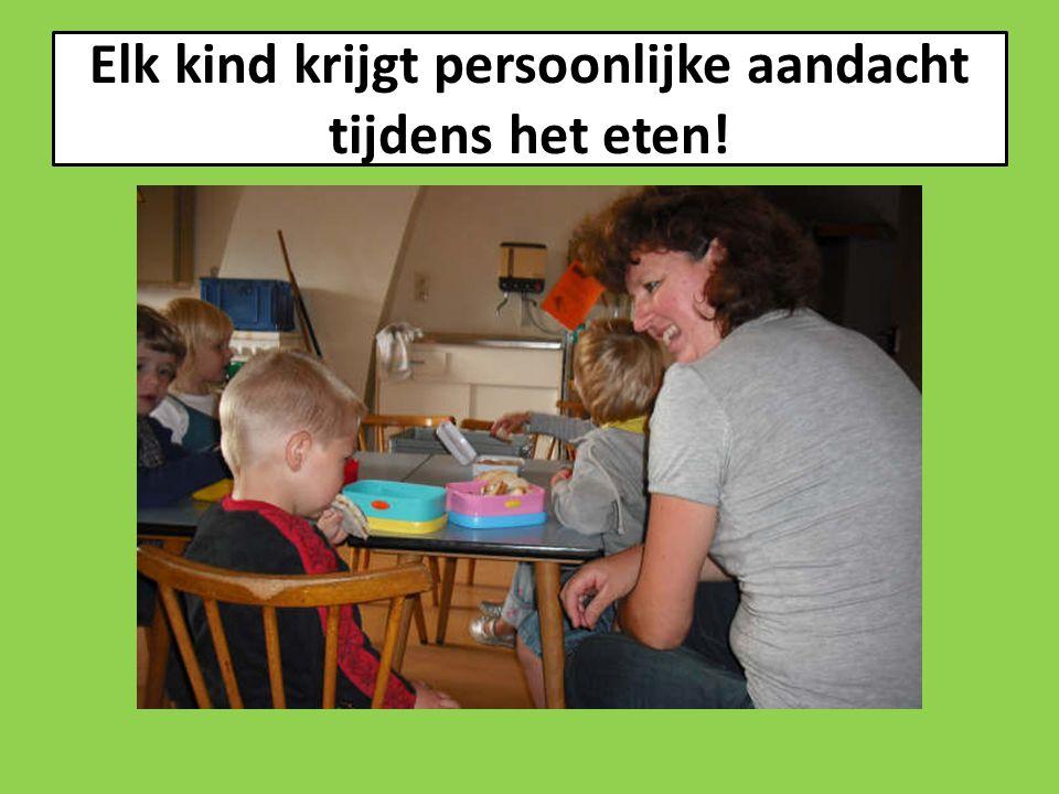 Elk kind krijgt persoonlijke aandacht tijdens het eten!