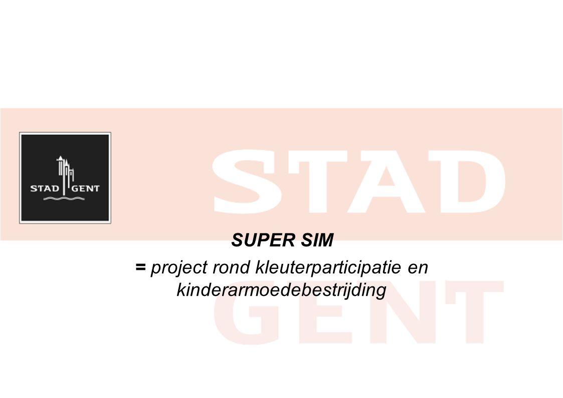 SUPER SIM = project rond kleuterparticipatie en kinderarmoedebestrijding