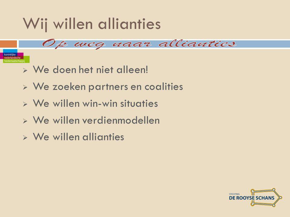Wij willen allianties  We doen het niet alleen.