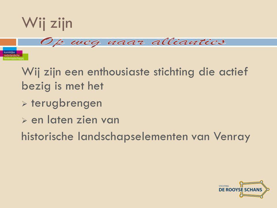 Wij zijn Wij zijn een enthousiaste stichting die actief bezig is met het  terugbrengen  en laten zien van historische landschapselementen van Venray