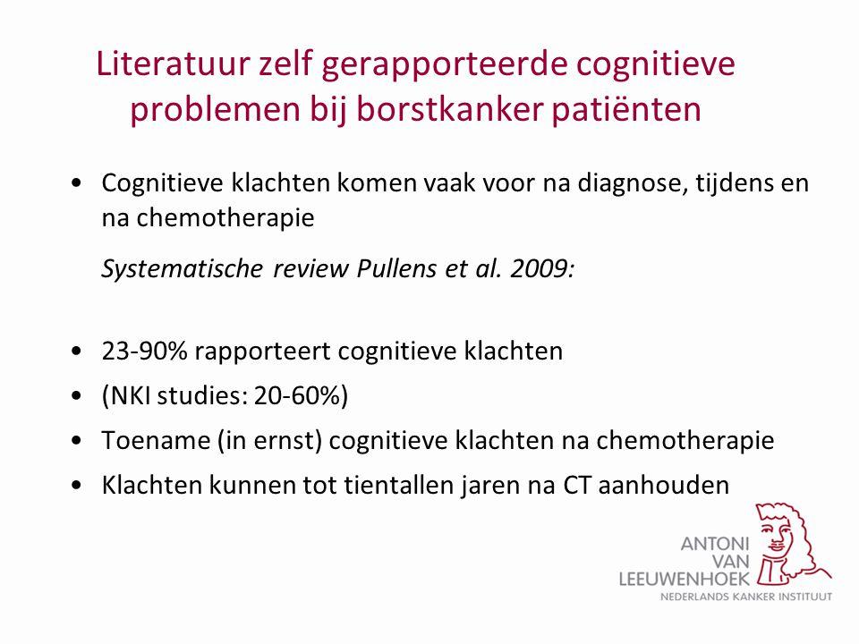 Literatuur zelf gerapporteerde cognitieve problemen bij borstkanker patiënten •Cognitieve klachten komen vaak voor na diagnose, tijdens en na chemothe
