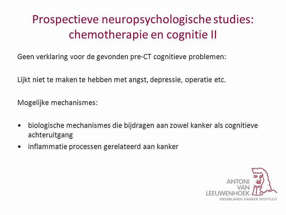 Prospectieve neuropsychologische studies: chemotherapie en cognitie II Geen verklaring voor de gevonden pre-CT cognitieve problemen: Lijkt niet te mak