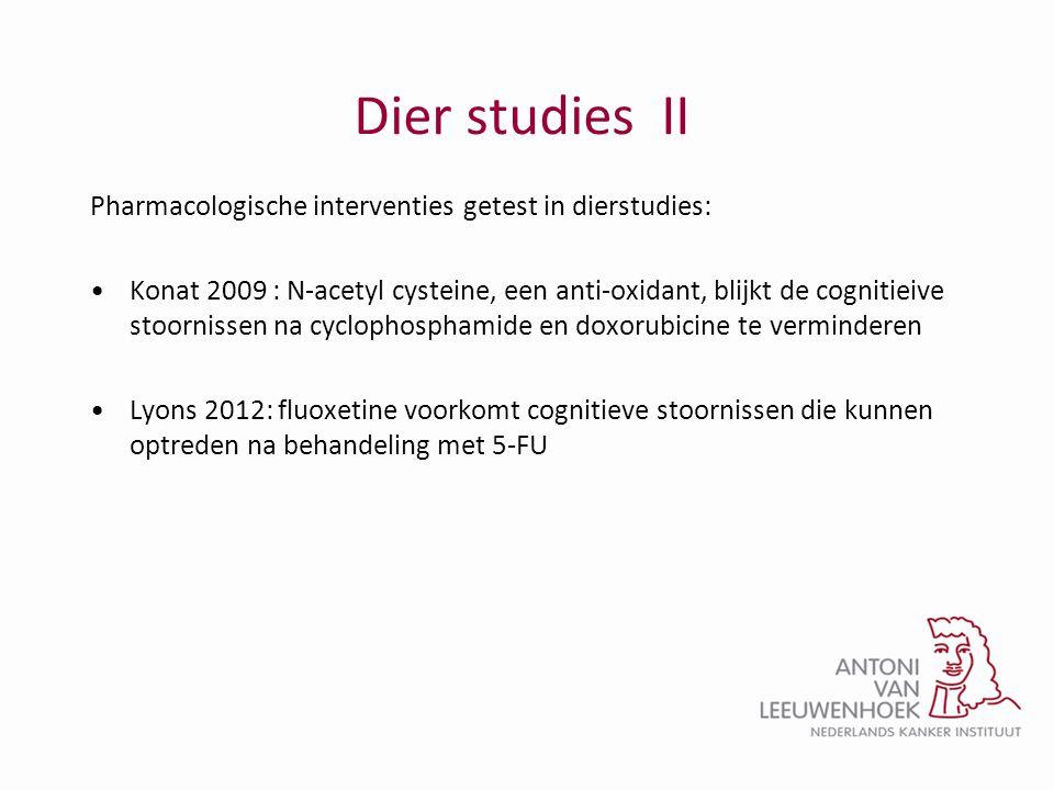 Dier studies II Pharmacologische interventies getest in dierstudies: •Konat 2009 : N-acetyl cysteine, een anti-oxidant, blijkt de cognitieive stoornis