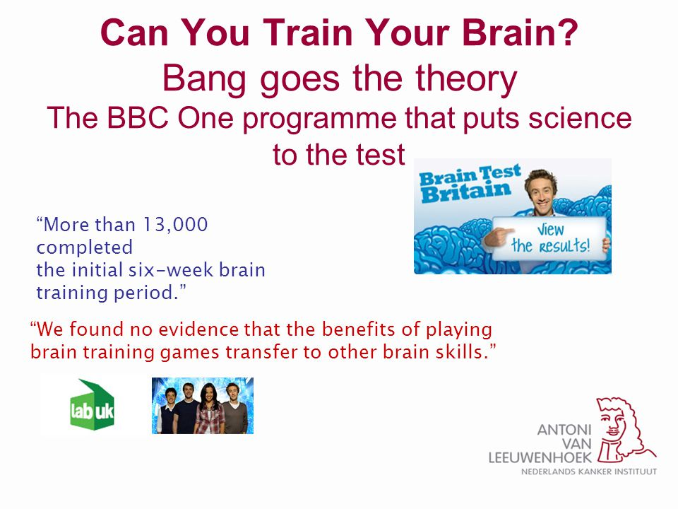 """Can You Train Your Brain? Bang goes the theory The BBC One programme that puts science to the test """"More than 13,000 completed the initial six-week br"""