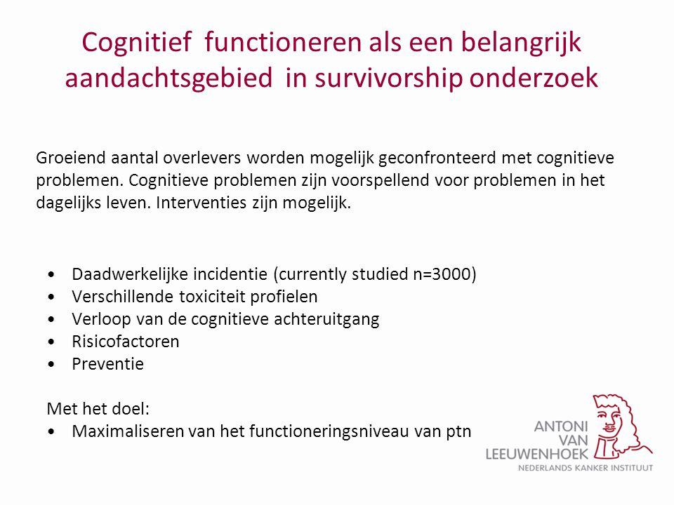 •Daadwerkelijke incidentie (currently studied n=3000) •Verschillende toxiciteit profielen •Verloop van de cognitieve achteruitgang •Risicofactoren •Pr
