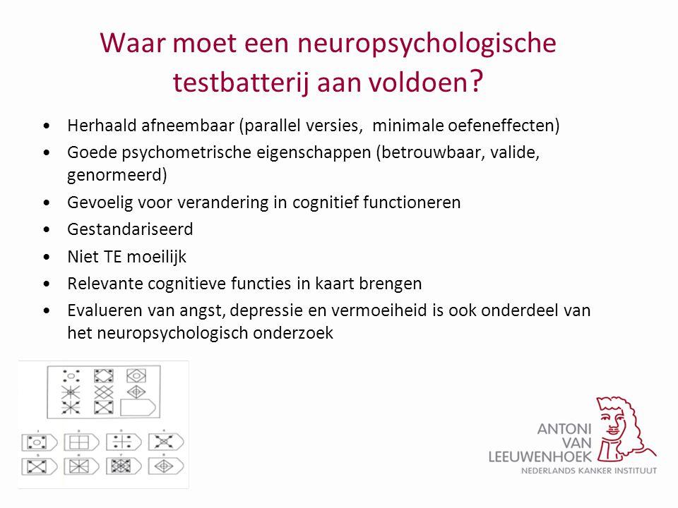 Waar moet een neuropsychologische testbatterij aan voldoen ? •Herhaald afneembaar (parallel versies, minimale oefeneffecten) •Goede psychometrische ei