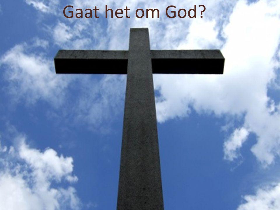Gaat het om God