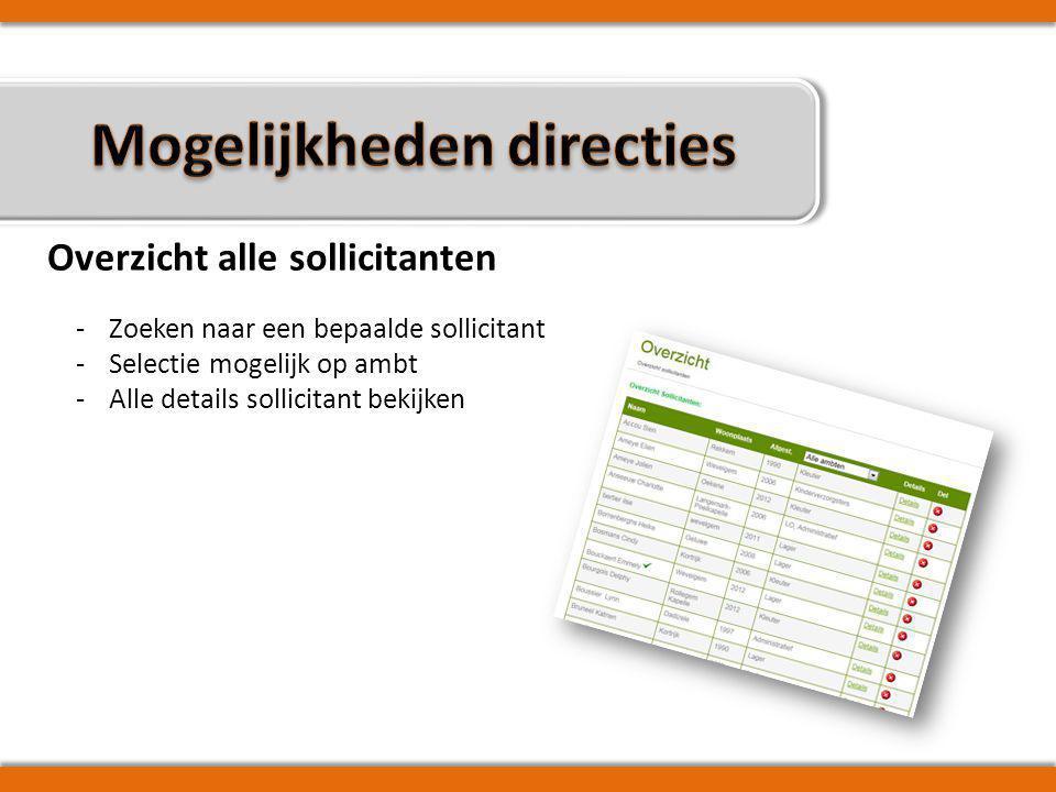 Overzicht alle sollicitanten -Zoeken naar een bepaalde sollicitant -Selectie mogelijk op ambt -Alle details sollicitant bekijken