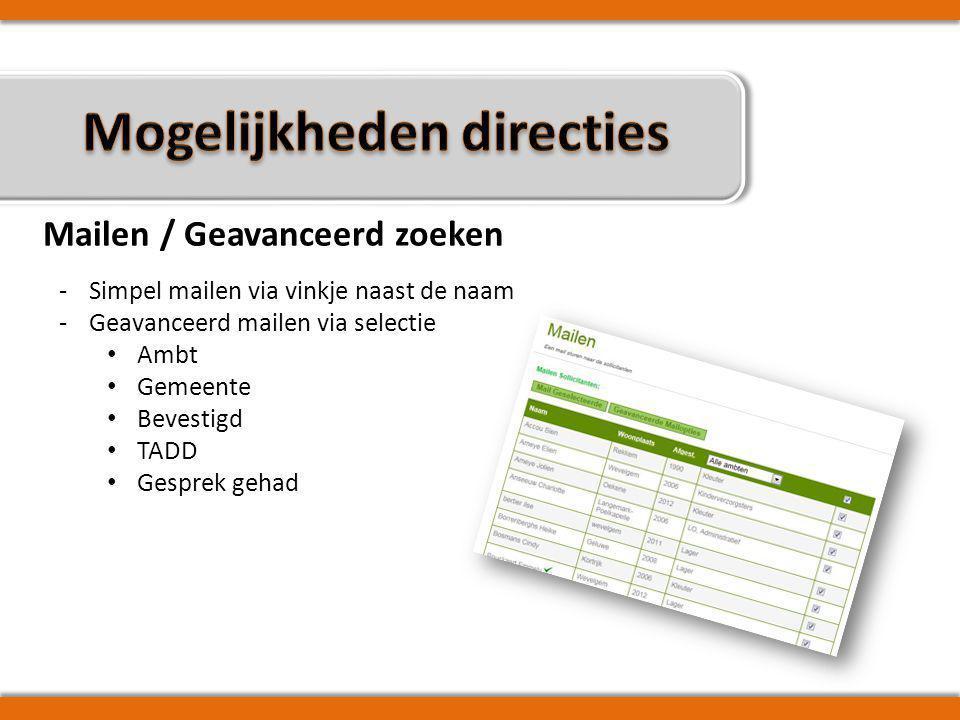 Mailen / Geavanceerd zoeken -Simpel mailen via vinkje naast de naam -Geavanceerd mailen via selectie • Ambt • Gemeente • Bevestigd • TADD • Gesprek gehad