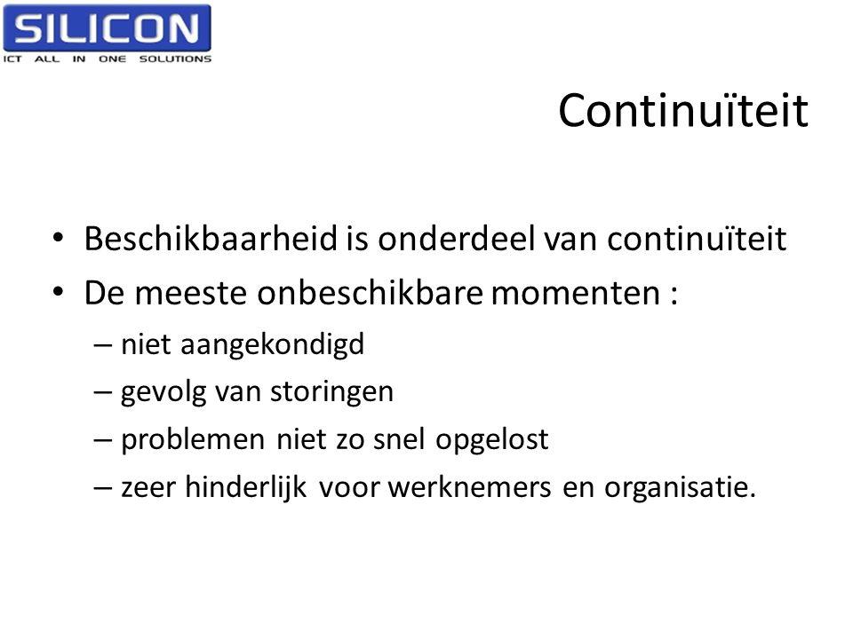 Continuïteit • Beschikbaarheid is onderdeel van continuïteit • De meeste onbeschikbare momenten : – niet aangekondigd – gevolg van storingen – problem