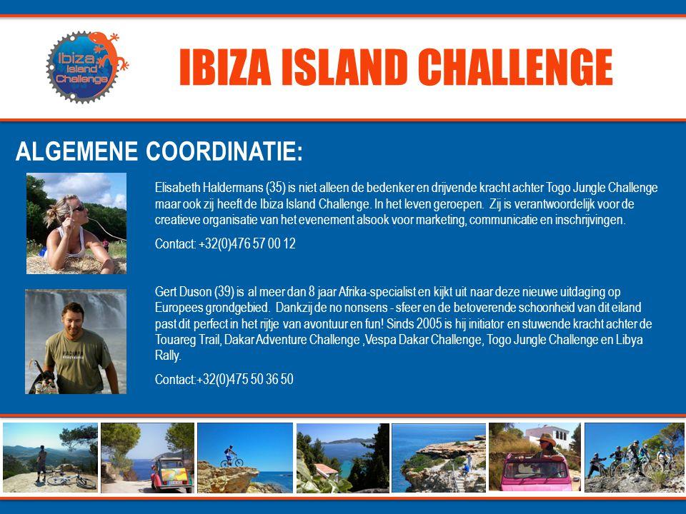 IBIZA ISLAND CHALLENGE ALGEMENE COORDINATIE: Elisabeth Haldermans (35) is niet alleen de bedenker en drijvende kracht achter Togo Jungle Challenge maar ook zij heeft de Ibiza Island Challenge.