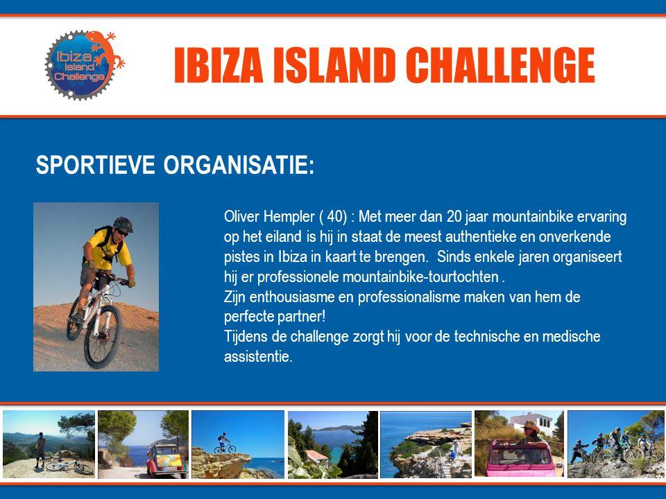 IBIZA ISLAND CHALLENGE SPORTIEVE ORGANISATIE: Oliver Hempler ( 40) : Met meer dan 20 jaar mountainbike ervaring op het eiland is hij in staat de meest authentieke en onverkende pistes in Ibiza in kaart te brengen.