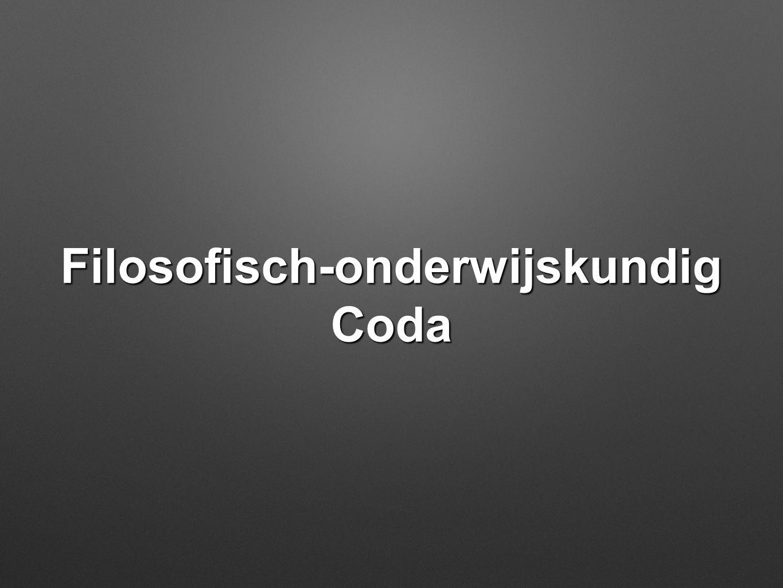 Filosofisch-onderwijskundig Coda