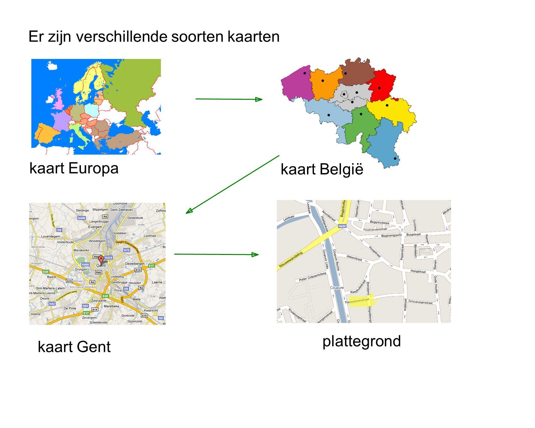 Er zijn verschillende soorten kaarten kaart Europa kaart België kaart Gent plattegrond
