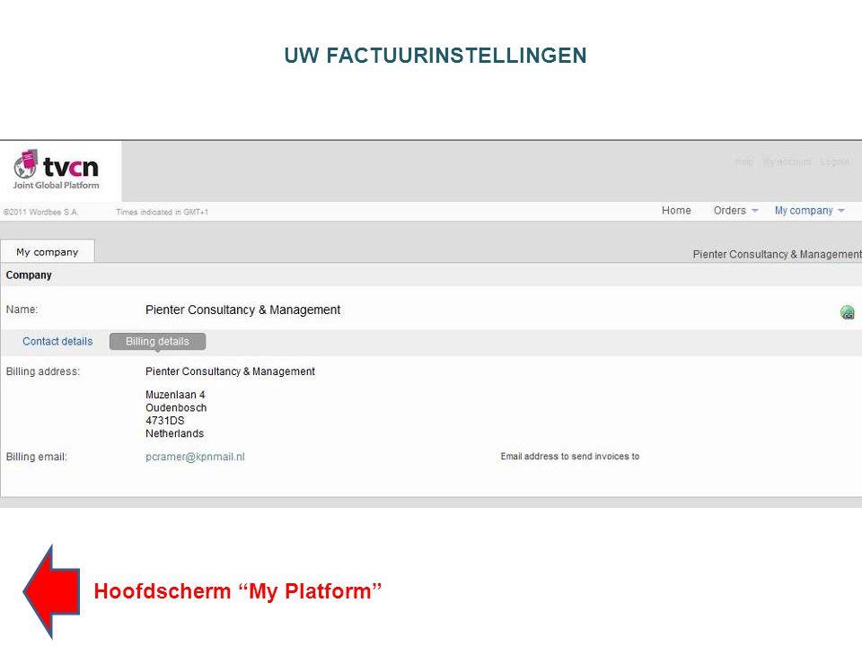 UW FACTUURINSTELLINGEN Hoofdscherm My Platform