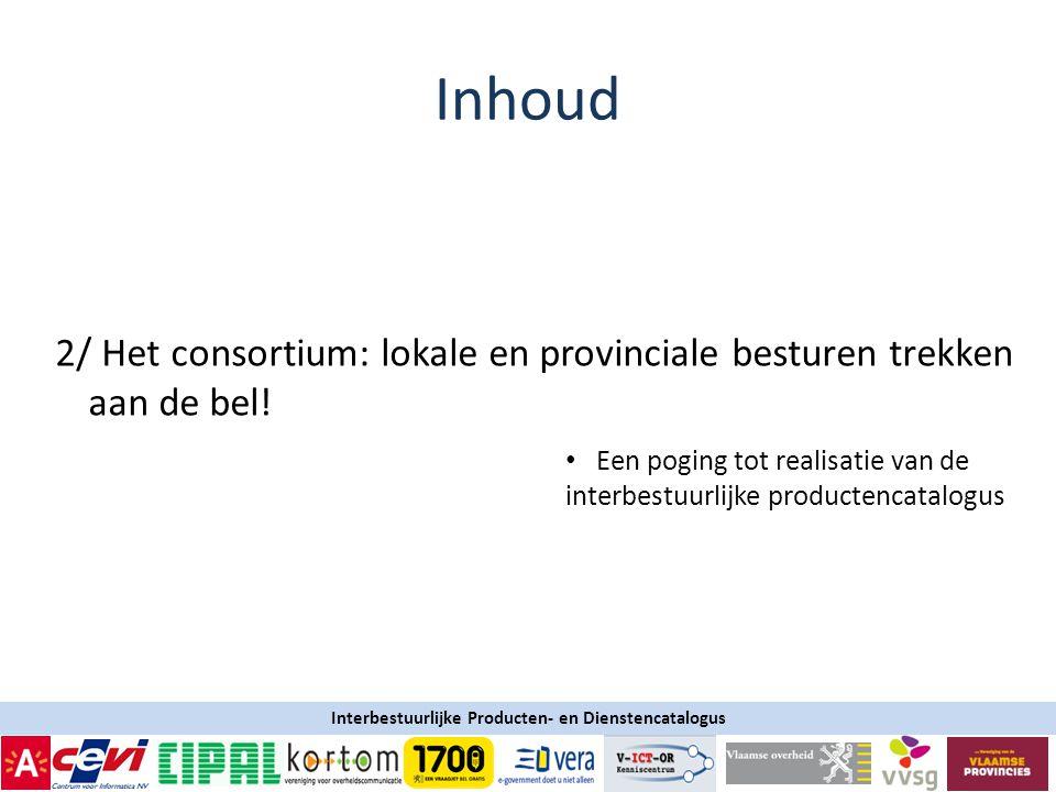 Interbestuurlijke Producten- en Dienstencatalogus 2/ Het consortium: lokale en provinciale besturen trekken aan de bel.