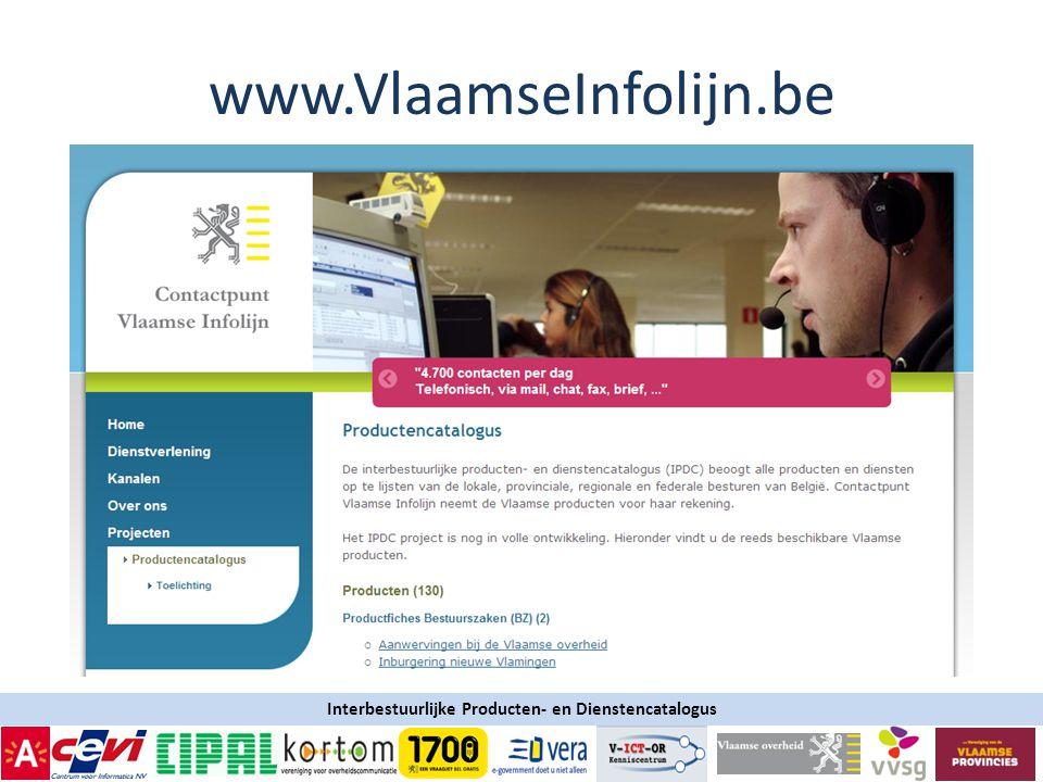 Interbestuurlijke Producten- en Dienstencatalogus www.VlaamseInfolijn.be