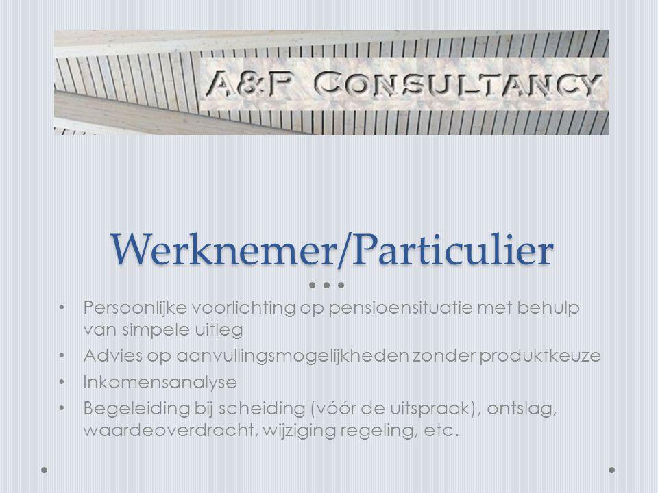 Werknemer/Particulier • Persoonlijke voorlichting op pensioensituatie met behulp van simpele uitleg • Advies op aanvullingsmogelijkheden zonder produktkeuze • Inkomensanalyse • Begeleiding bij scheiding (vóór de uitspraak), ontslag, waardeoverdracht, wijziging regeling, etc.