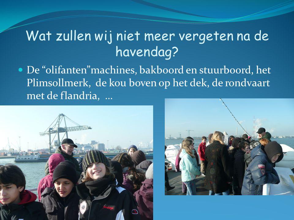 Wat zullen wij niet meer vergeten na de havendag.