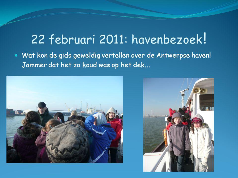 22 februari 2011: havenbezoek .  Wat kon de gids geweldig vertellen over de Antwerpse haven.