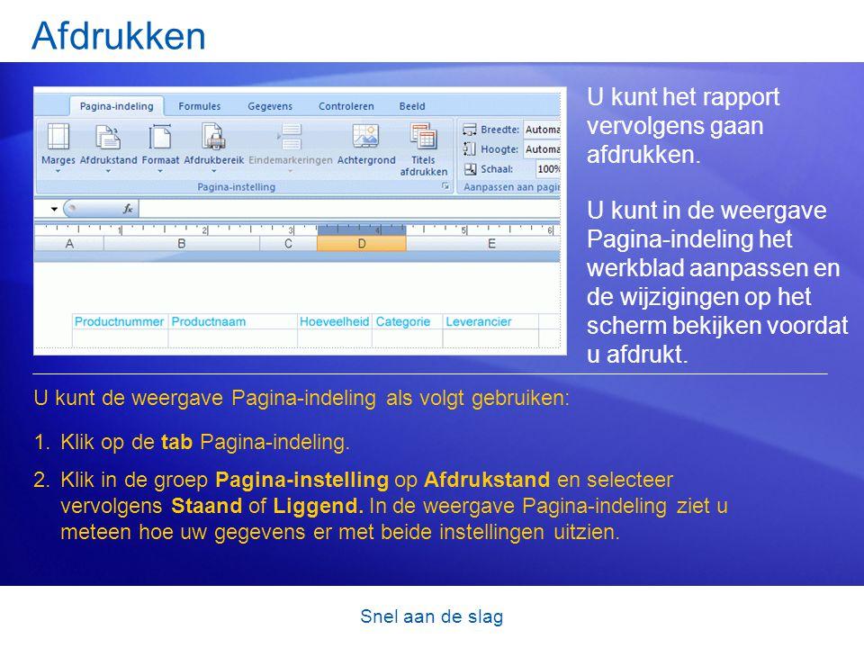 Snel aan de slag Afdrukken U kunt het rapport vervolgens gaan afdrukken. U kunt in de weergave Pagina-indeling het werkblad aanpassen en de wijziginge