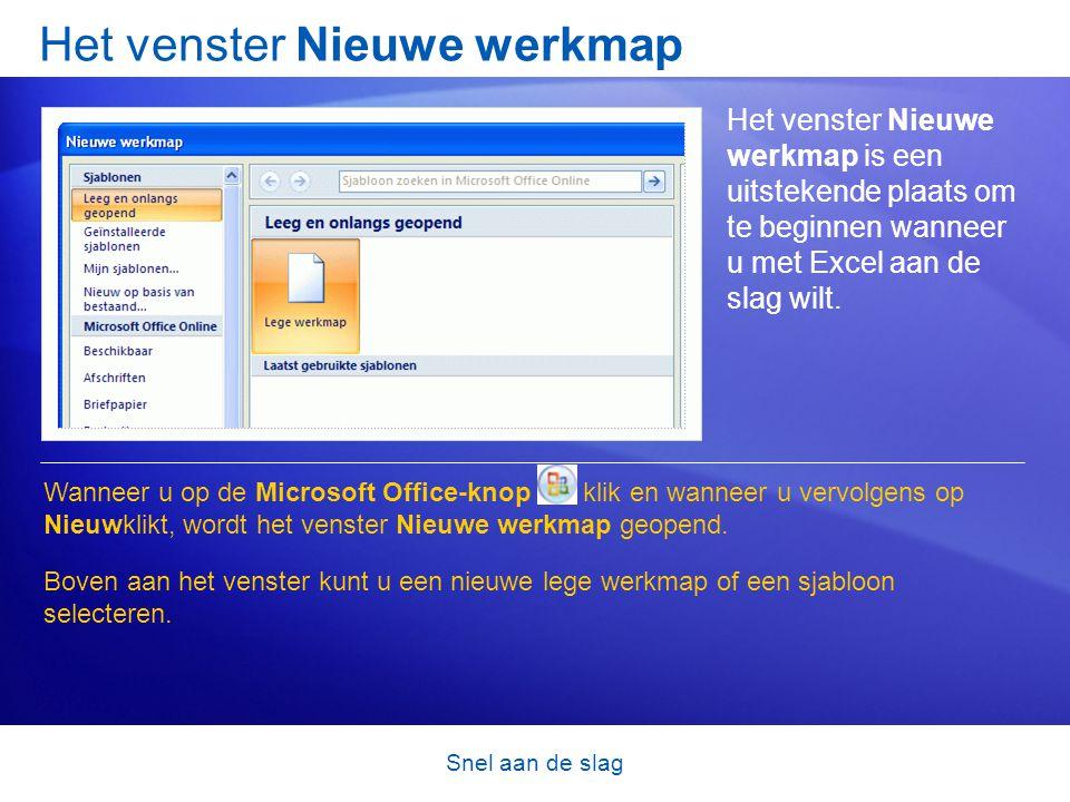Snel aan de slag Het venster Nieuwe werkmap Het venster Nieuwe werkmap is een uitstekende plaats om te beginnen wanneer u met Excel aan de slag wilt.