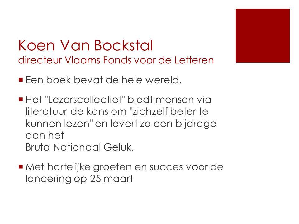 Koen Van Bockstal directeur Vlaams Fonds voor de Letteren  Een boek bevat de hele wereld.