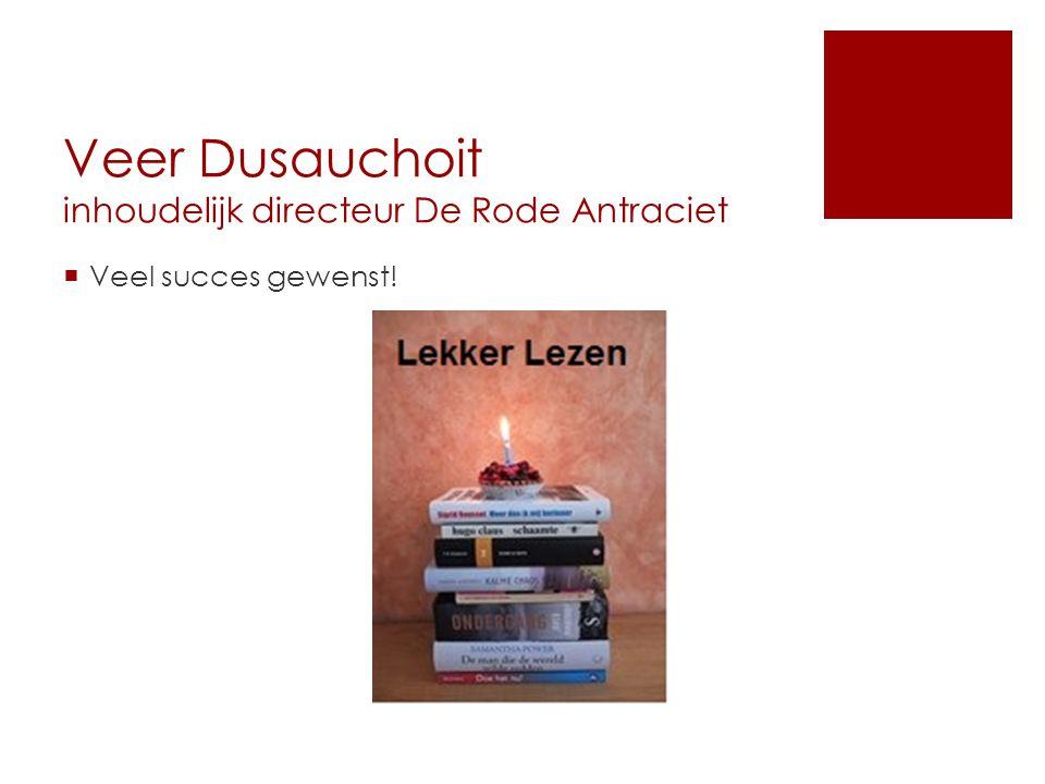 Veer Dusauchoit inhoudelijk directeur De Rode Antraciet  Veel succes gewenst!