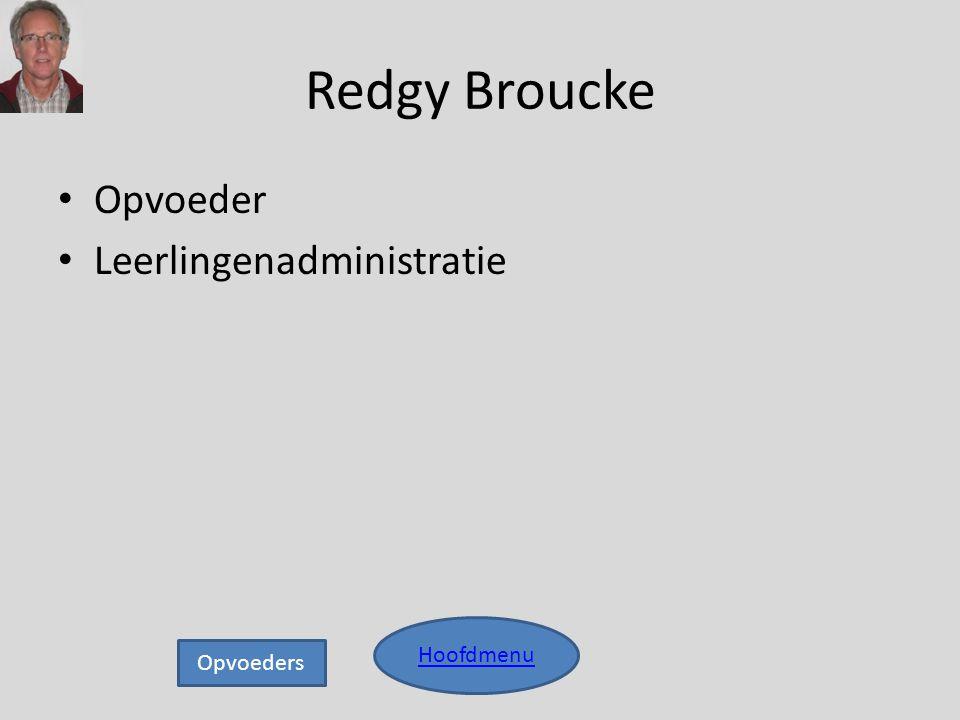 Redgy Broucke • Opvoeder • Leerlingenadministratie Hoofdmenu Opvoeders