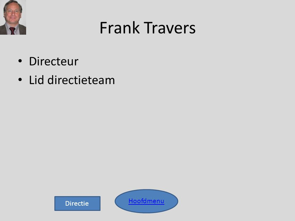 Frank Travers • Directeur • Lid directieteam Hoofdmenu Directie