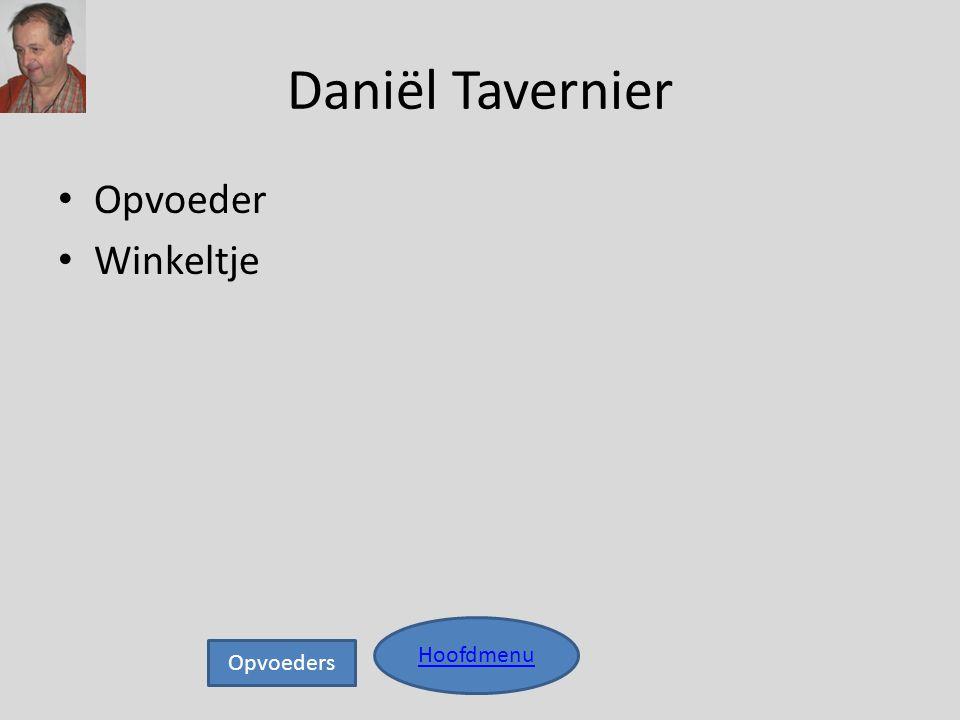 Daniël Tavernier • Opvoeder • Winkeltje Hoofdmenu Opvoeders