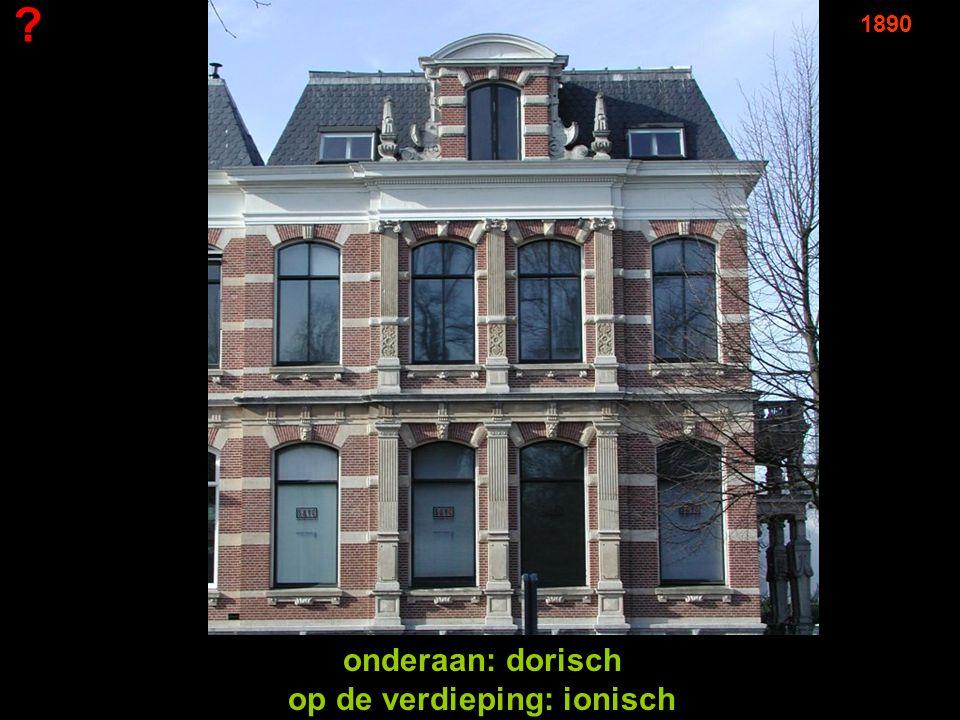 ? 1890 onderaan: dorisch op de verdieping: ionisch
