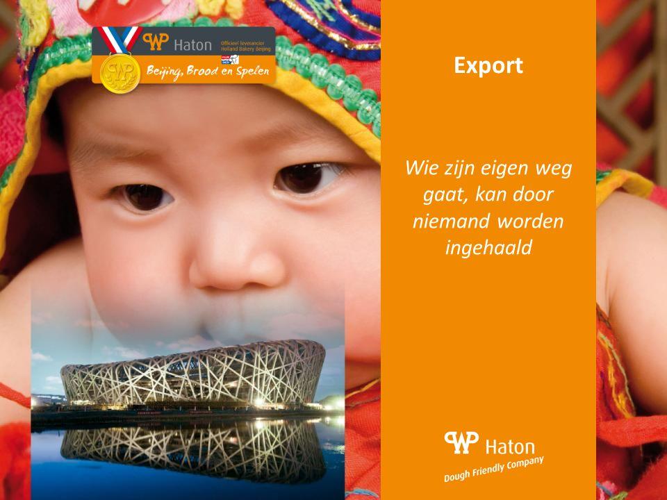 Export Wie zijn eigen weg gaat, kan door niemand worden ingehaald