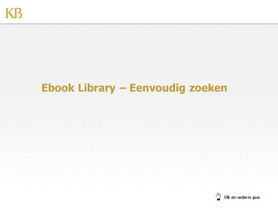 Voor het gebruik van geavanceerd zoeken onder Advanced is er een aparte demo EBL Geavanceerd Zoeken