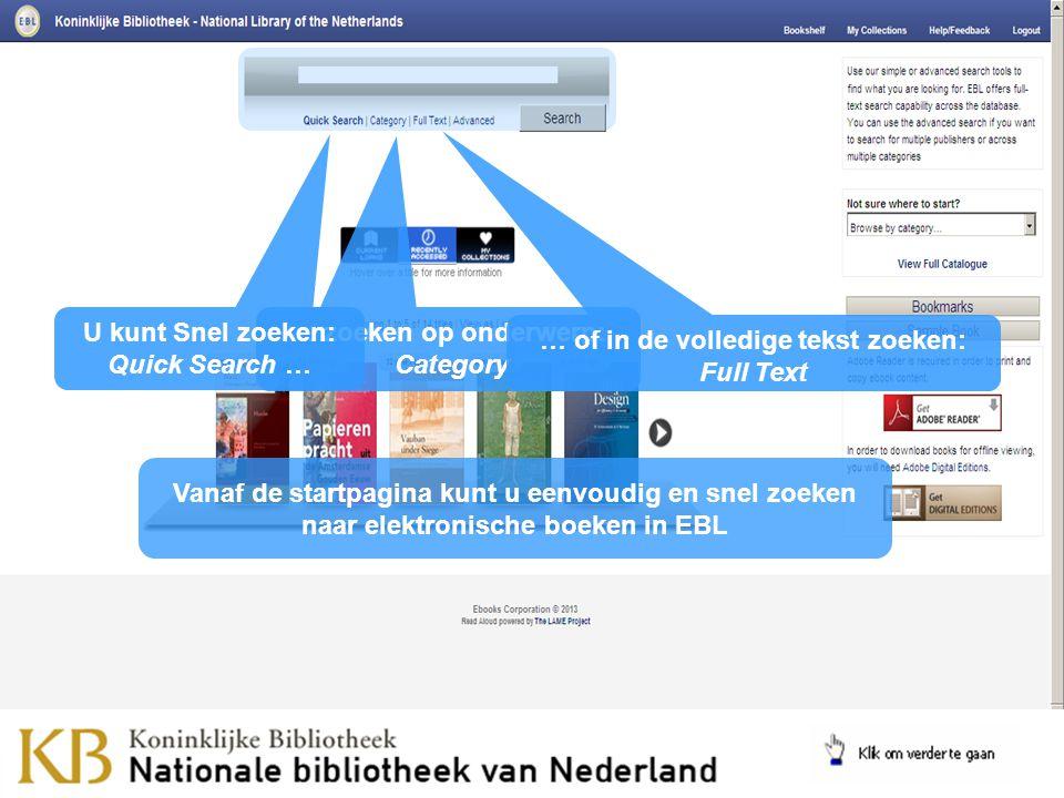 Vanaf de startpagina kunt u eenvoudig en snel zoeken naar elektronische boeken in EBL … zoeken op onderwerp: Category … of in de volledige tekst zoeken: Full Text U kunt Snel zoeken: Quick Search …