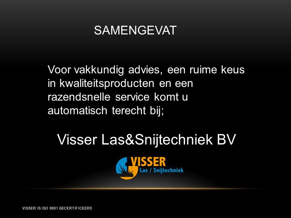 Voor vakkundig advies, een ruime keus in kwaliteitsproducten en een razendsnelle service komt u automatisch terecht bij; Visser Las&Snijtechniek BV SA