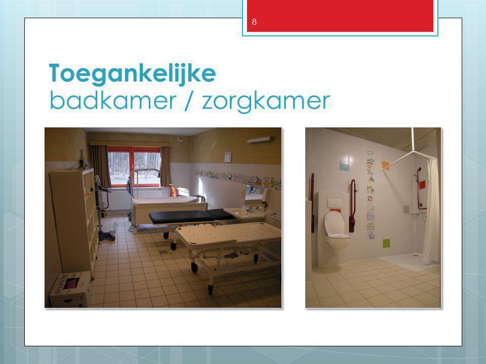 8 Toegankelijke badkamer / zorgkamer