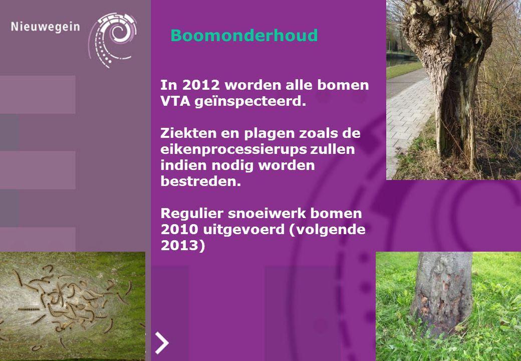 Boomonderhoud In 2012 worden alle bomen VTA geïnspecteerd. Ziekten en plagen zoals de eikenprocessierups zullen indien nodig worden bestreden. Regulie