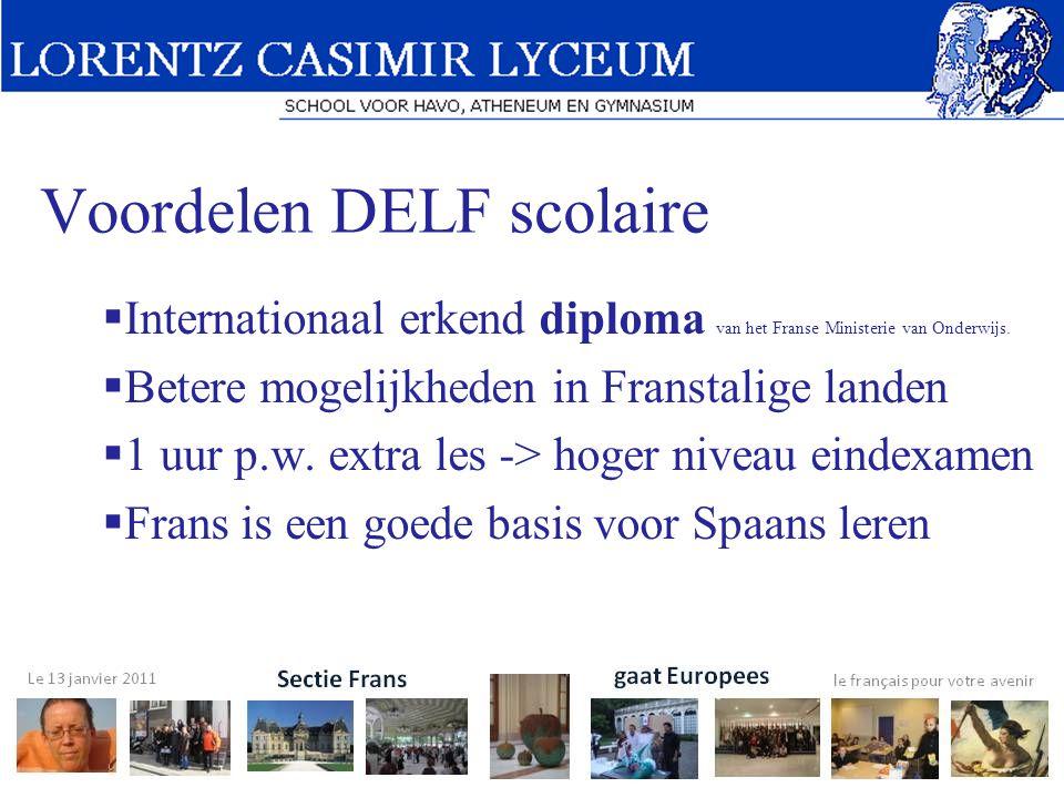 Voordelen DELF scolaire  Internationaal erkend diploma van het Franse Ministerie van Onderwijs.