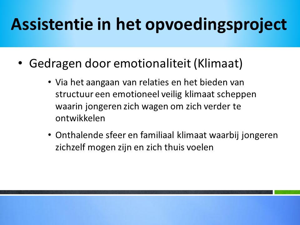 • Gedragen door emotionaliteit (Klimaat) • Via het aangaan van relaties en het bieden van structuur een emotioneel veilig klimaat scheppen waarin jong