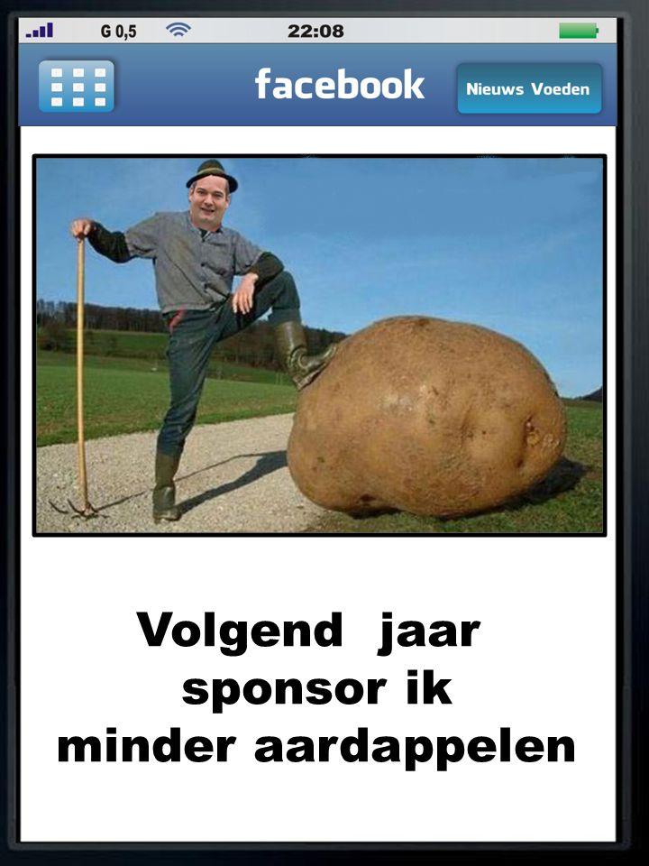 Volgend jaar sponsor ik minder aardappelen