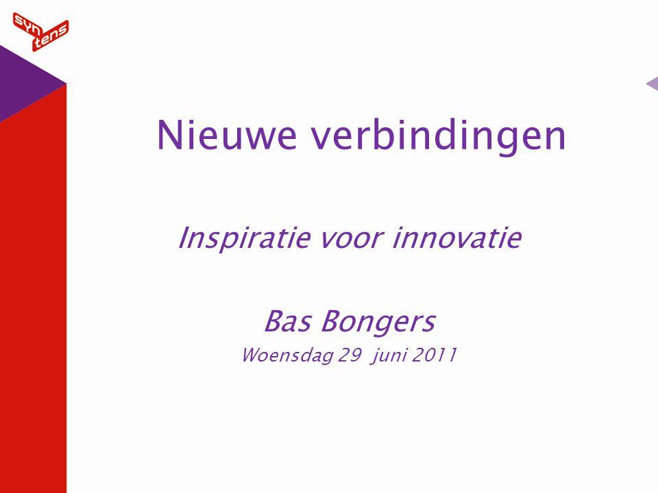 Programma 2 1.Innovatie; wat is dat 2.Nieuwe verbindingen 3.10 trends (2010-2030) 4.Aan de slag met nieuwe verbindingen