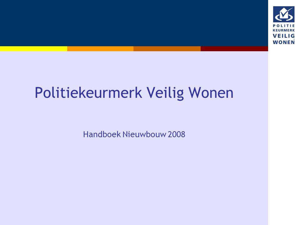 Politiekeurmerk Veilig Wonen Handboek Nieuwbouw 2008