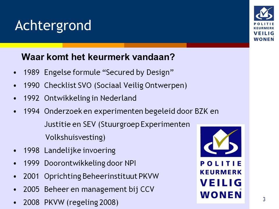 "3 Achtergrond •1989 Engelse formule ""Secured by Design"" •1990 Checklist SVO (Sociaal Veilig Ontwerpen) •1992 Ontwikkeling in Nederland •1994 Onderzoek"