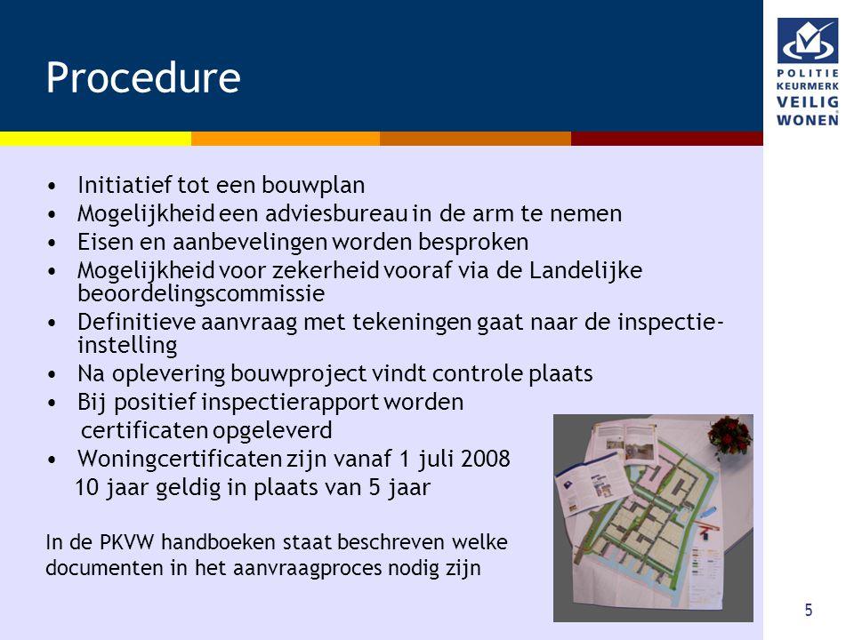 5 Procedure •Initiatief tot een bouwplan •Mogelijkheid een adviesbureau in de arm te nemen •Eisen en aanbevelingen worden besproken •Mogelijkheid voor