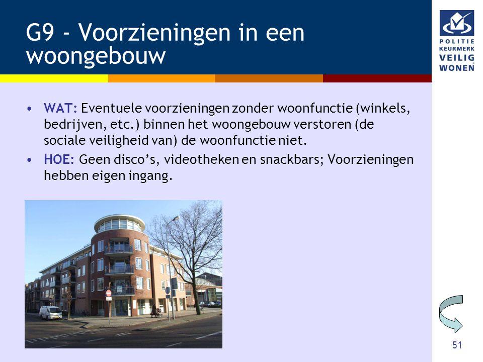 51 G9 - Voorzieningen in een woongebouw •WAT: Eventuele voorzieningen zonder woonfunctie (winkels, bedrijven, etc.) binnen het woongebouw verstoren (d